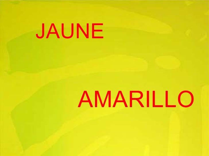 JAUNE AMARILLO