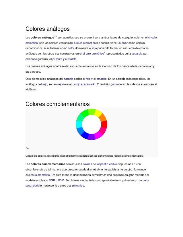 Colores análogosLos colores análogos1 2 son aquellos que se encuentran a ambos lados de cualquier color en el círculocromá...