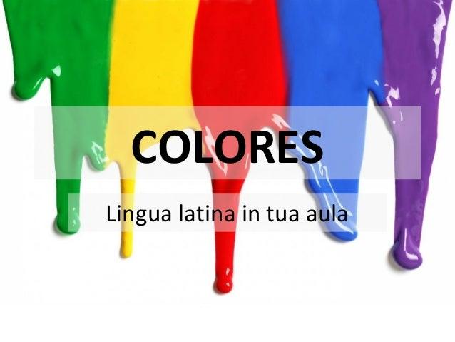 COLORES Lingua latina in tua aula
