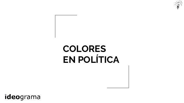 COLORES EN POLÍTICA