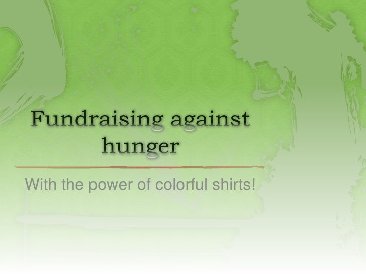 Fundraising against hunger<br />With the power of colorful shirts!<br />
