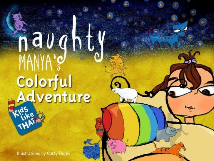 Naughty Manya's Colorful adventure