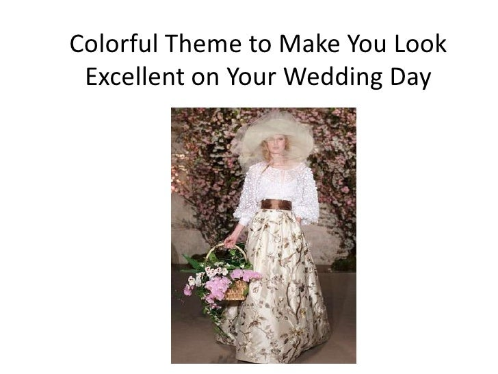 Colorful Theme to Make You Look Excellent on Your Wedding Day