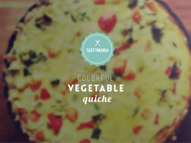 Colorful vegetable quiche