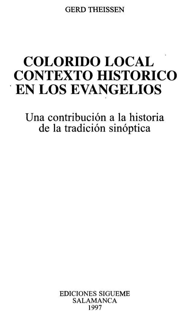 GERD THEISSEN COLORIDO LOCAL CONTEXTO HISTORICO . EN LOS EVANGELIOS Una contribución a la historia de la tradición sinópti...