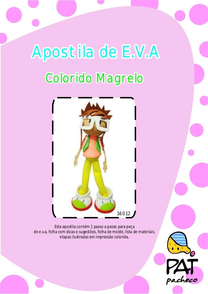 Apostila de E.V.A       Colorido Magrelo                                                  16012              Esta apostila...