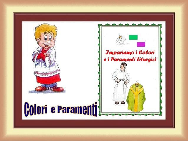 E Paramenti Liturgici Paramenti Colori Liturgici Liturgici Colori E E Paramenti Colori 5RLAj4