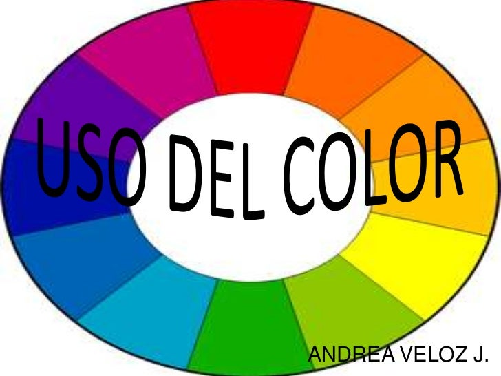USO DEL COLOR<br />ANDREA VELOZ J.<br />