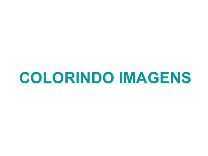 COLORINDO IMAGENS