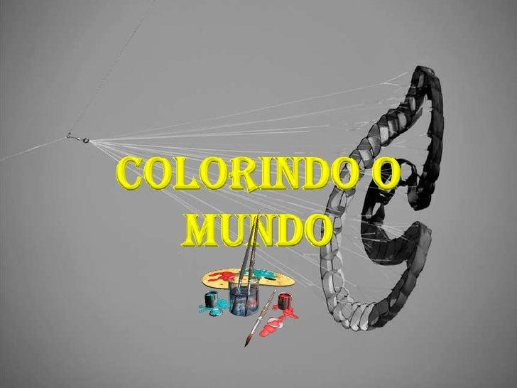 Colorindo o  MUNDO