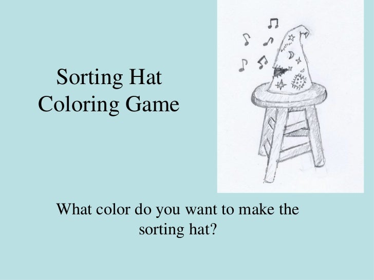 Sorting Hat Coloring Game What color do you want to make the sorting hat?