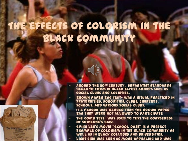 colorism essay Colorism is an issue amongst african americans that is slowly disunifying the culture the idea that is constantly reiterated in the african american community is.