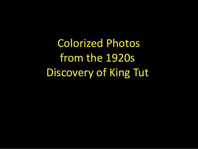 Colorized Photos from the 1920s Discovery of King Tut