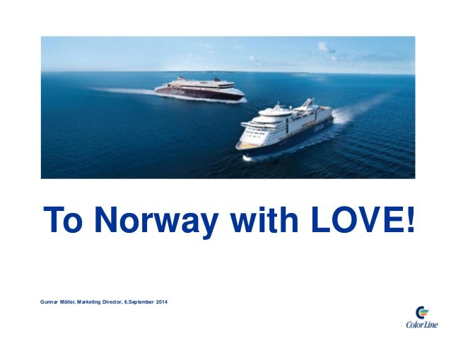 To Norway with LOVE!  Gunnar Möller, Marketing Director, 6.September 2014