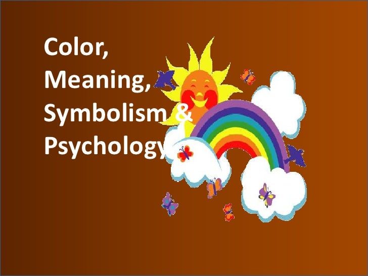 Color Meaning Symbolism And Psychology In Ones Personality
