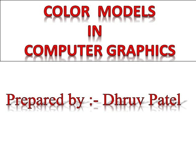 A color model is a specification of a 3D color co-ordinate system and a visible subset in the co-ordinate System within al...