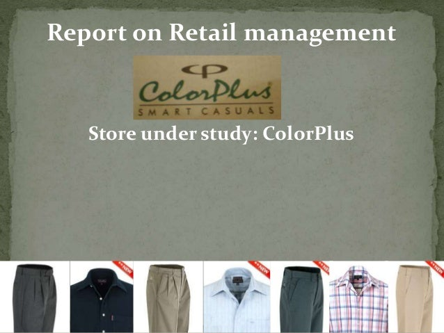 Report on Retail management Store under study: ColorPlus