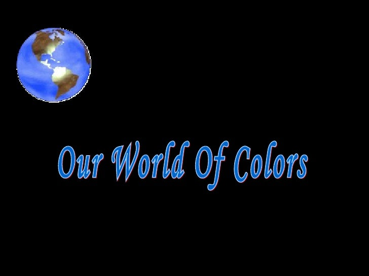Our World Of Colors
