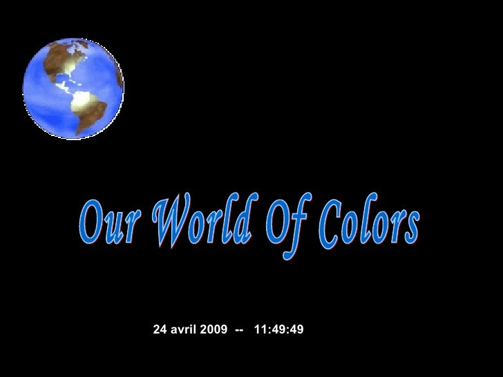 Our World Of Colors  9 juin 2009   --  06:35:29