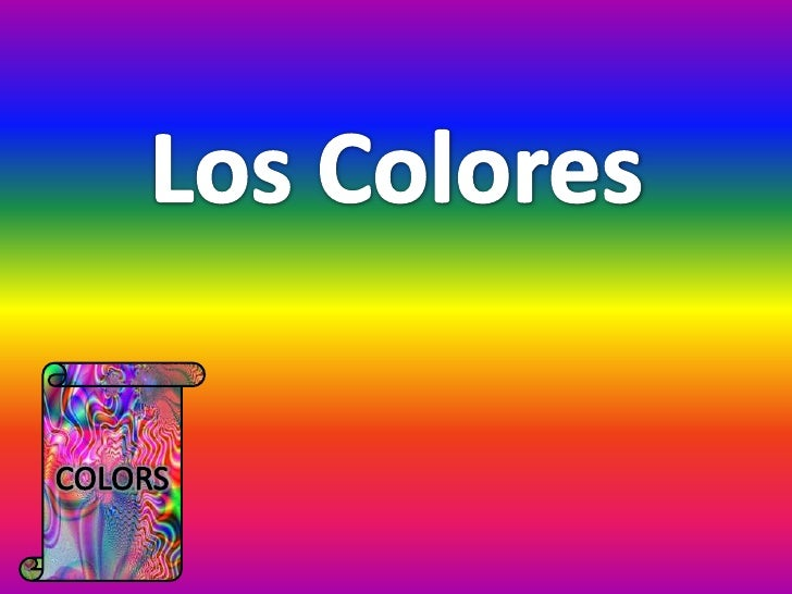 Learn the colors in spanish for Colors in spanish