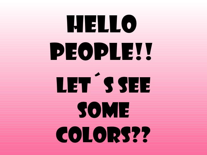 Hello People!! Let´s see some colors??