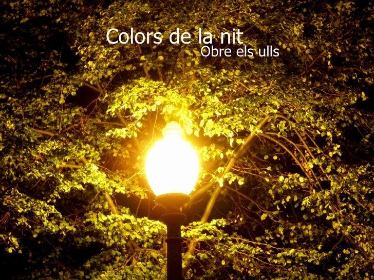 Colors  de la nit O bre  els ulls