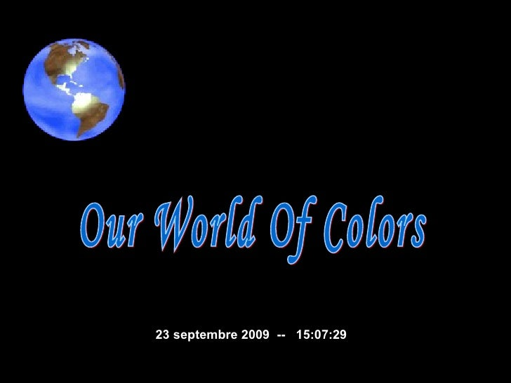 Our World Of Colors  23 septembre 2009   --  15:01:11