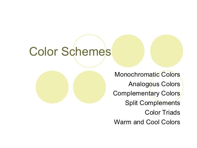 Color Schemes Monochromatic Colors Analogous Complementary Split Complements Triads Warm And