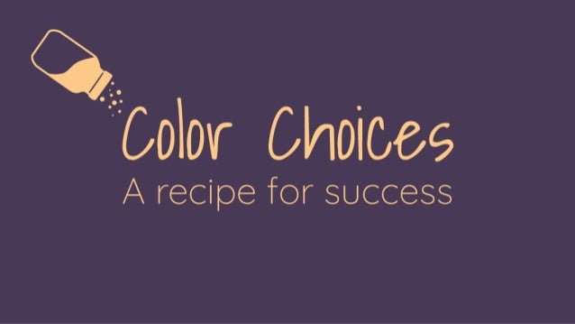Color Choices: A recipe for success