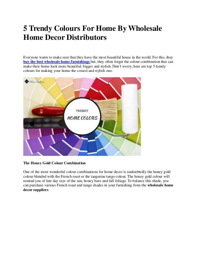 5 Trendy Colours For Home By Wholesale Decor Distributors Everyone Wants To Make Sure That