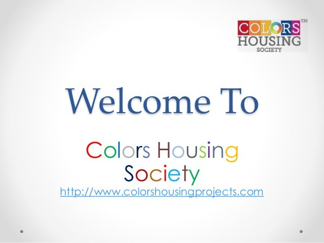Welcome To Colors Housing Society http://www.colorshousingprojects.com