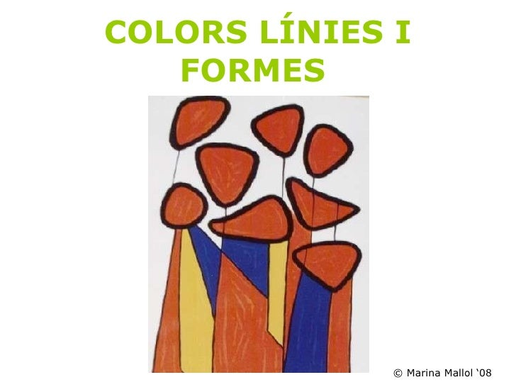 COLORS LÍNIES I FORMES  © Marina Mallol '08