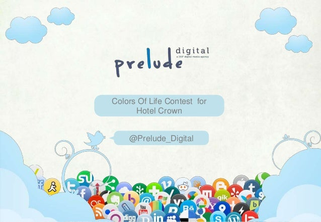 Www.preludedigital.com | 7381088846| pratik@preludelive.com @Prelude_Digital Colors Of Life Contest for Hotel Crown