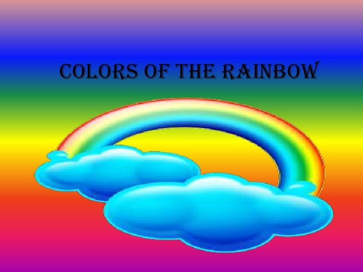 Colors of the Rainbow<br />