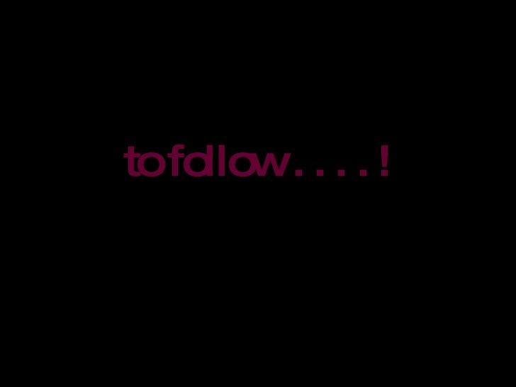 to follow . . . . !