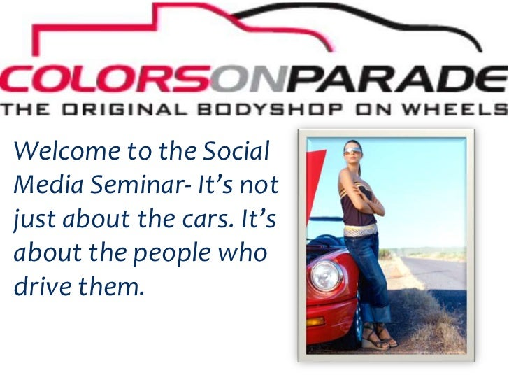 Welcome to the Social Media Seminar- It's not just about the cars. It's about the people who drive them.<br />