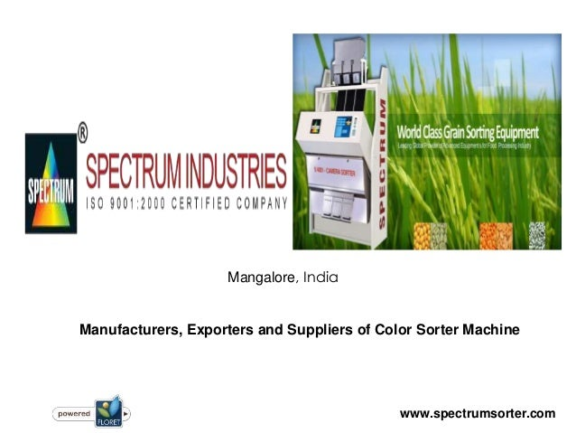 Mangalore, India  Manufacturers, Exporters and Suppliers of Color Sorter Machine  www.spectrumsorter.com