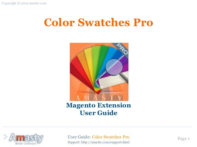 Copyright © 2012 amasty.com                         Color Swatches Pro                              Magento Extension     ...