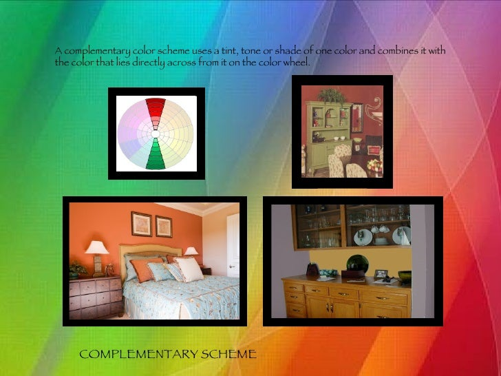 9 COMPLEMENTARY SCHEME A Complementary Color