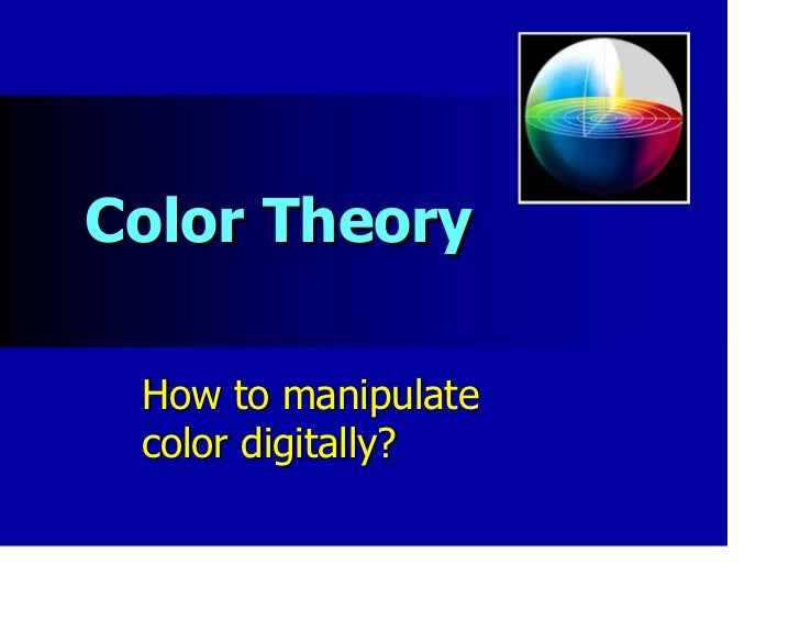 Color Theory How to manipulate color digitally?