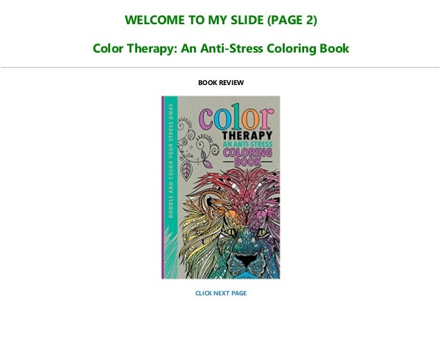 Read [PDF] Books Color Therapy: An Anti-Stress Coloring Book Full PDF