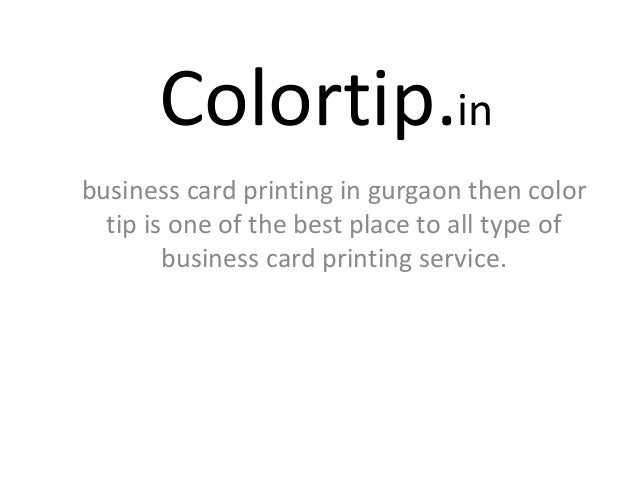 Color printing in gurgaon poster printing in gurgaon colortip business card printing in gurgaon then color tip is one of the best reheart Images