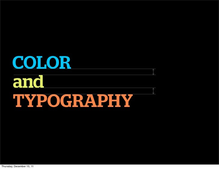 COLOR        and        TYPOGRAPHYThursday, December 15, 11