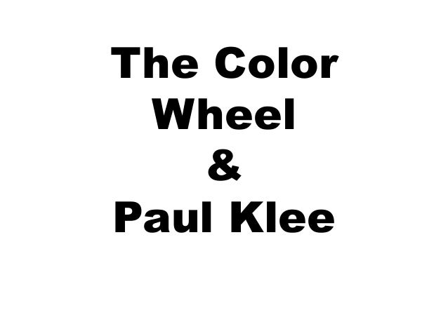 The Color Wheel & Paul Klee