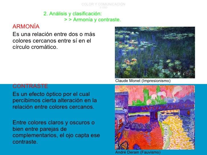 COLOR Y COMUNICACIÓN 3º ESO ARMONÍA Es una relación entre dos o más colores cercanos entre sí en el círculo cromático. CON...
