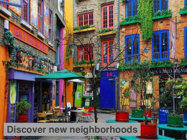 Discover new neighborhoods