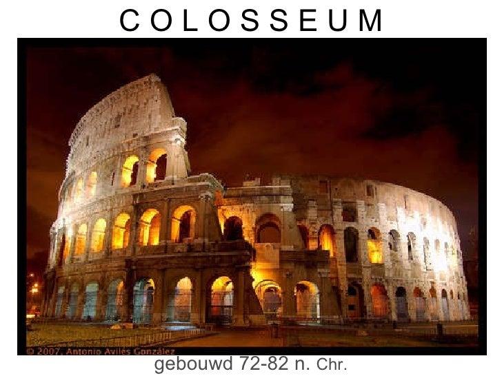 C O L O S S E U M gebouwd 72-82 n.  Chr.