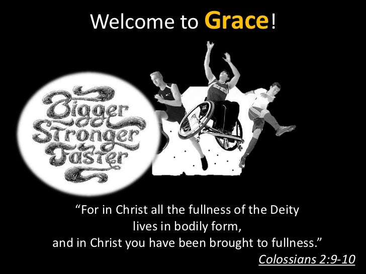 """Welcome to Grace!    """"For in Christ all the fullness of the Deity               lives in bodily form,and in Christ you hav..."""