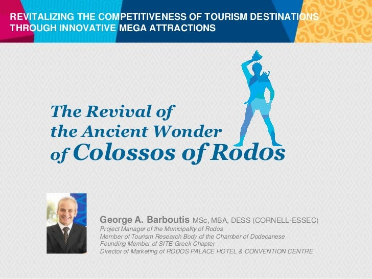 REVITALIZING THE COMPETITIVENESS OF TOURISM DESTINATIONSTHROUGH INNOVATIVE MEGA ATTRACTIONS       The Revival of       the...
