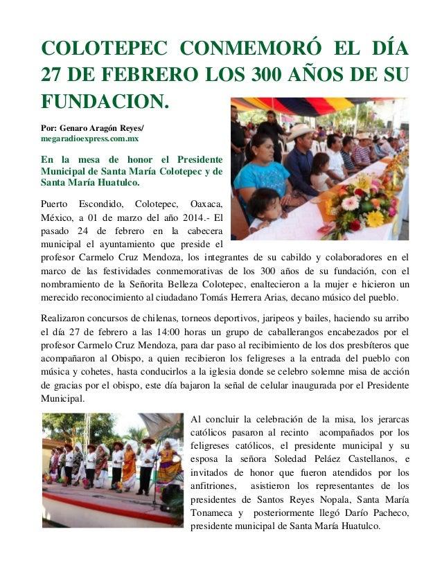 COLOTEPEC CONMEMORÓ EL DÍA 27 DE FEBRERO LOS 300 AÑOS DE SU FUNDACION. Por: Genaro Aragón Reyes/ megaradioexpress.com.mx  ...
